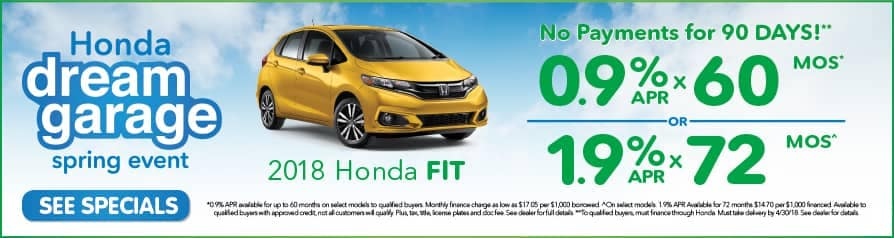 0.9% Apr for 60 mos. or 1.9% for 72 mos. on 2018 Fit