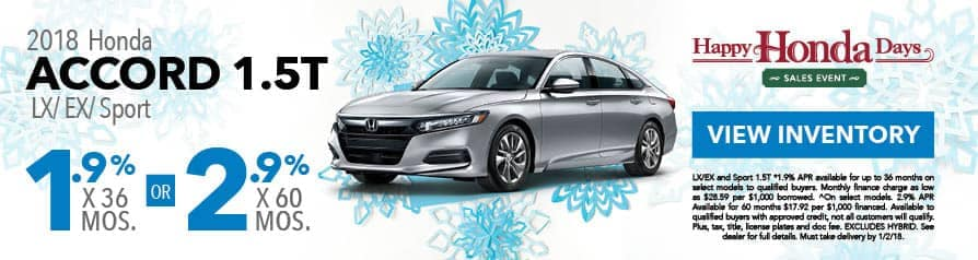 1.9% for 36 months or 2.9% for 60 months APR on 2018 Accord 1.5T