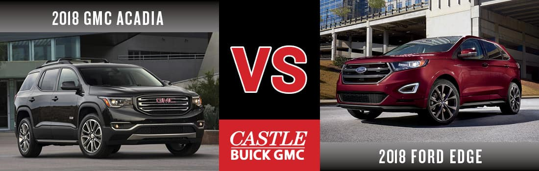 2018 Ford Edge vs 2018 GMC Acadia In North Riverside IL| Castle GMC