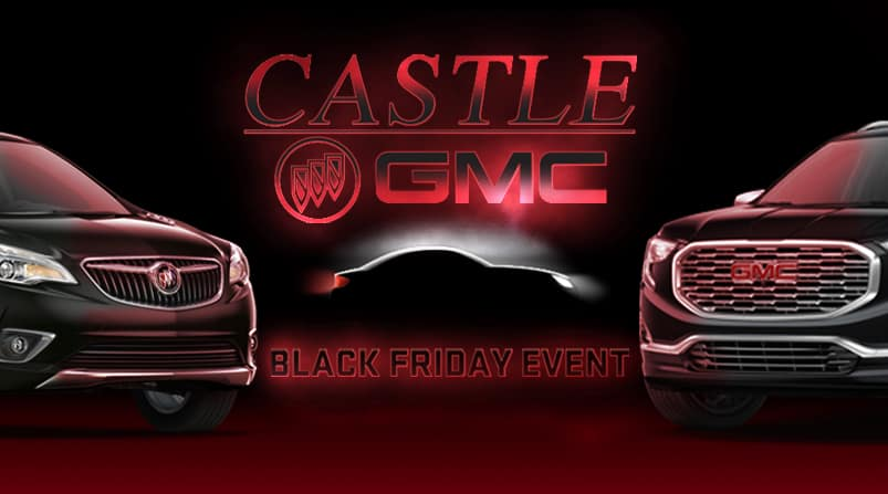 Castle Buick Gmc >> Black Friday Sales Event - 0% APR on popular New 2018 ...