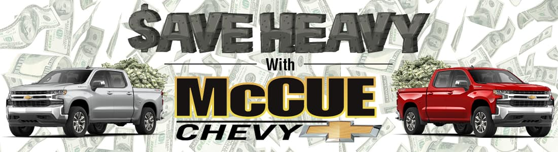 Save Heavy with McCue Chevy!