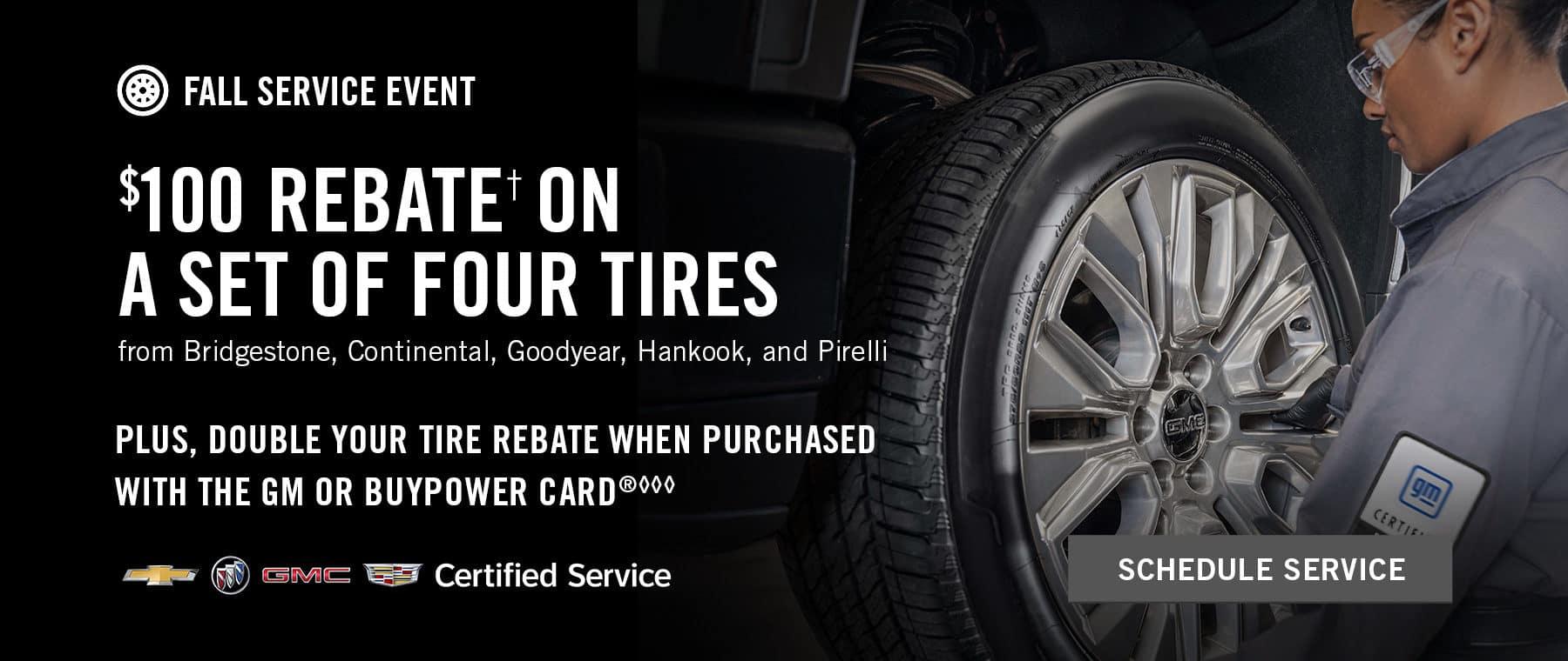 $100 Rebate on a set of four tires from bridgestone, continental, goodyear, hankook, and pirelli