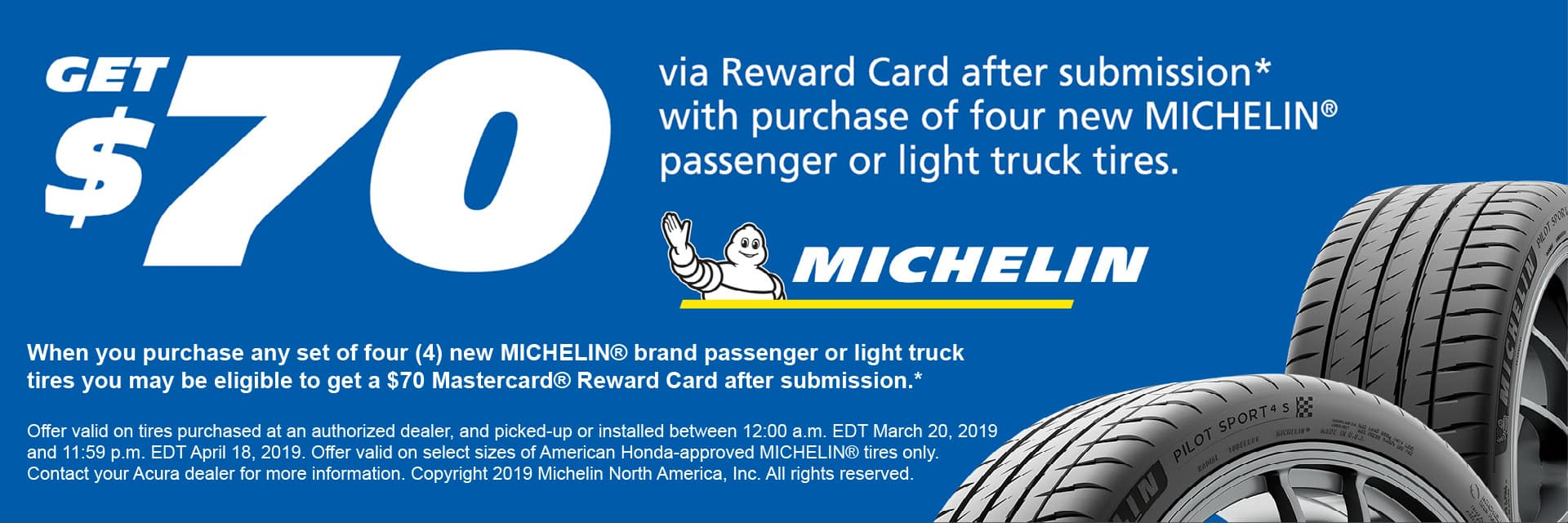 Get-Seventy-Dollars-Via-Reward-Card-After-Submission-With-Purchase-Of-Four-Michelin-Passenger-Or-Light-Truck-Tires