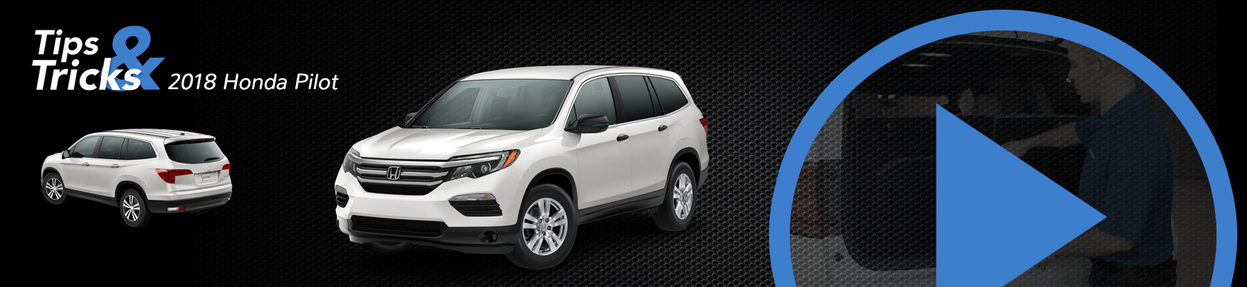 2018 Honda Pilot Tips and Tricks Banner