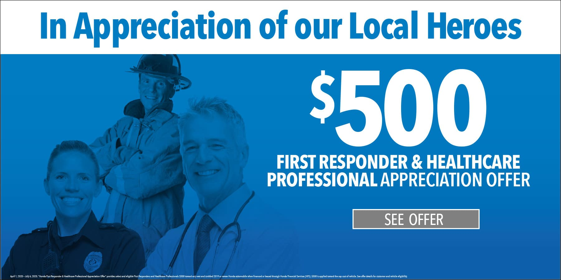 $500 appreciation offer for hereos, first responders and healthcare professionals