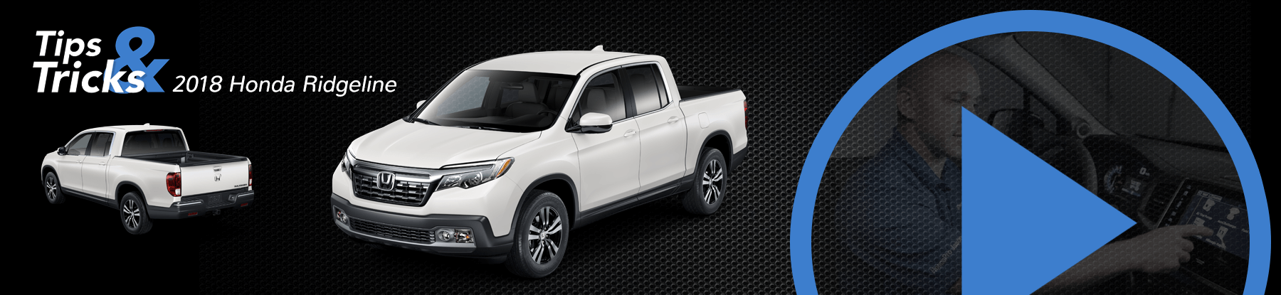 2018 Honda Ridgeline Tips and Tricks Banner