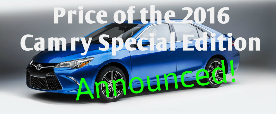 Price Of The 2016 Camry Special Edition Released Toyota