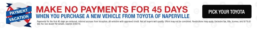 Make no payments for 45 days when you purchase a new vehicle from Toyota of Naperville - Pick Your Toyota