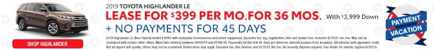 2019 Toyota Highlander LE Per Month For 36 Months. Expires 6/30