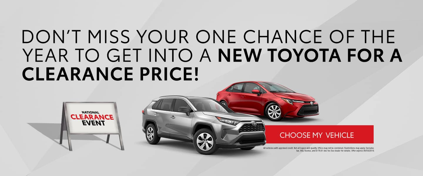 Don't miss your one chance of the year to get into a new Toyota for a clearance price - Choose my vehicle