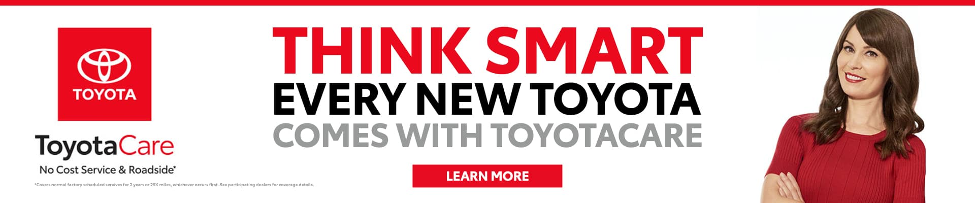 Think smart - Every new Toyota comes with ToyotaCare - Learn More