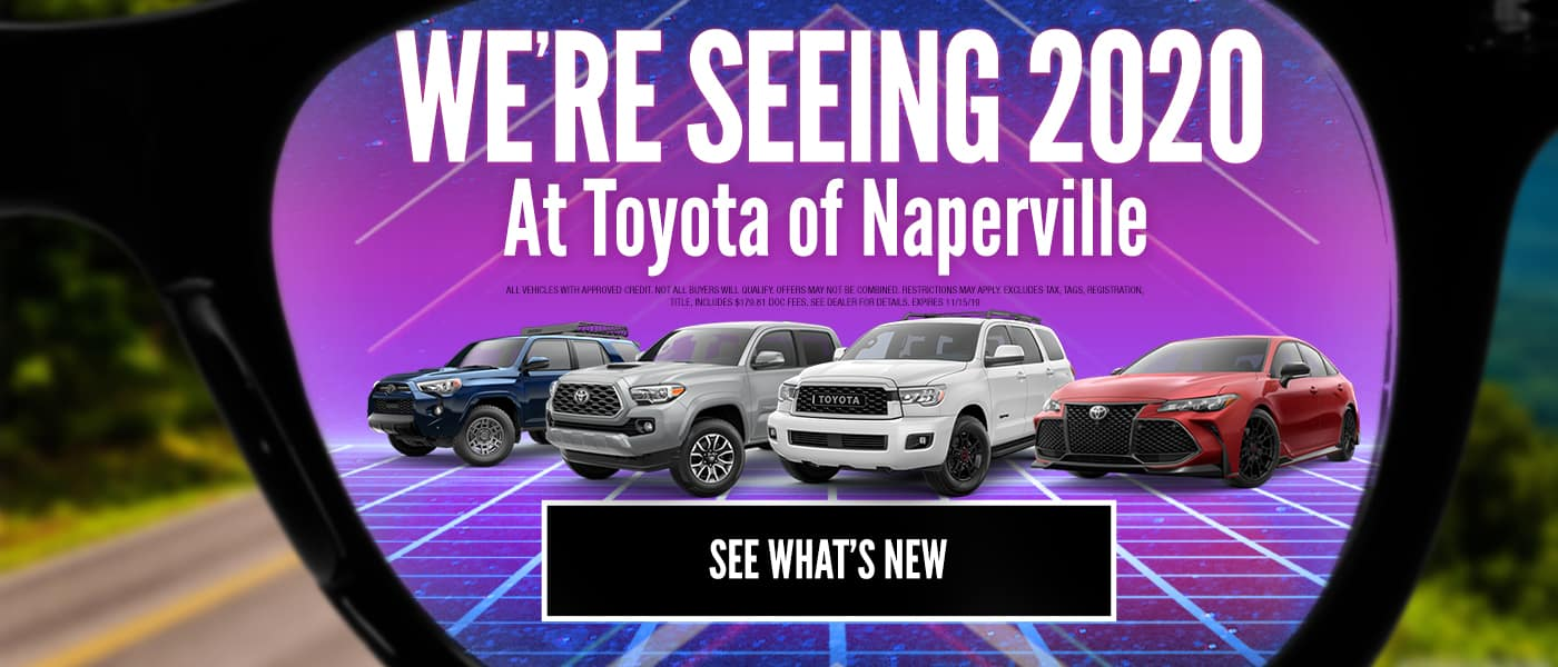 We're seeing 2020 at Toyota of Naperville - See whats new
