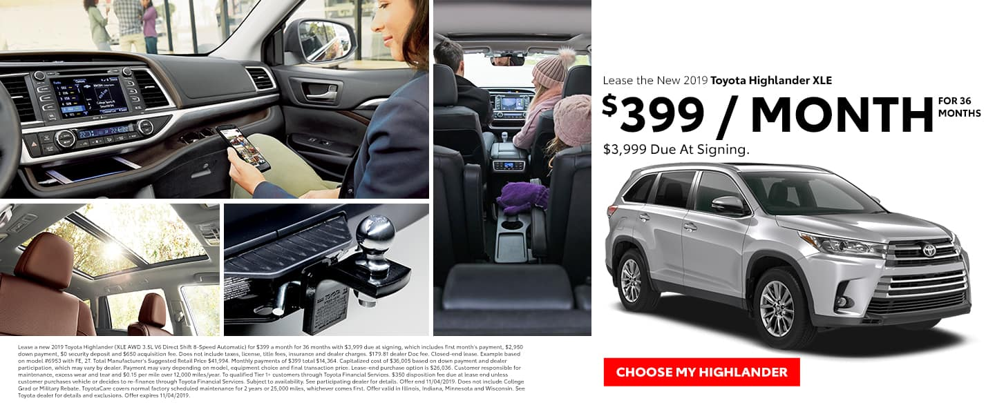 Lease the 2019 Highlander XLE for $399 per month for 36 months with $3,999 due at signing - Choose my Highlander