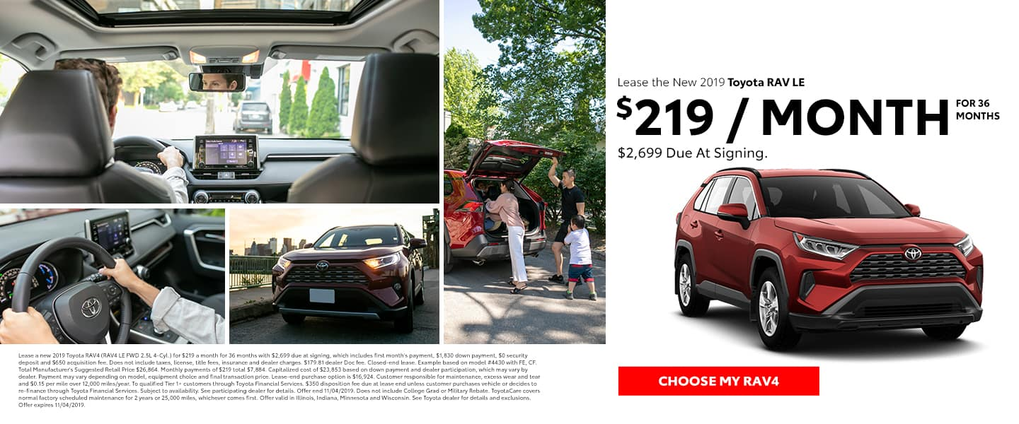 Lease the 2019 RAV4 LE for $219 per month for 36 months with $2,699 due at signing - Choose my RAV4