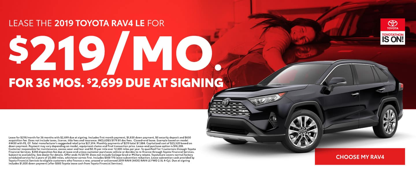 Lease the 2019 RAV4 LE for $219 per month for 36 months with $2,699 due - Choose my RAV4