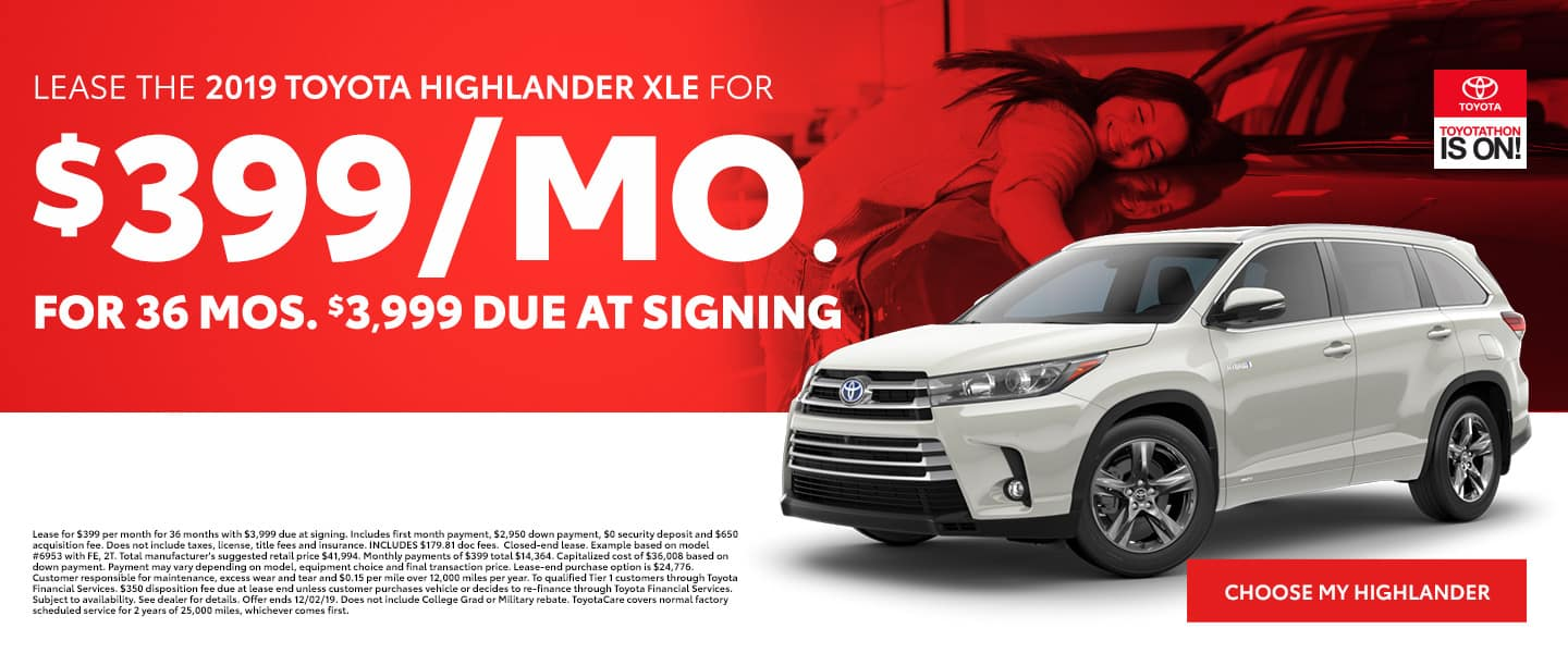 Lease the 2019 Highlander XLE for $399 per month for 36 months with $3,999 due - Choose my Highlander