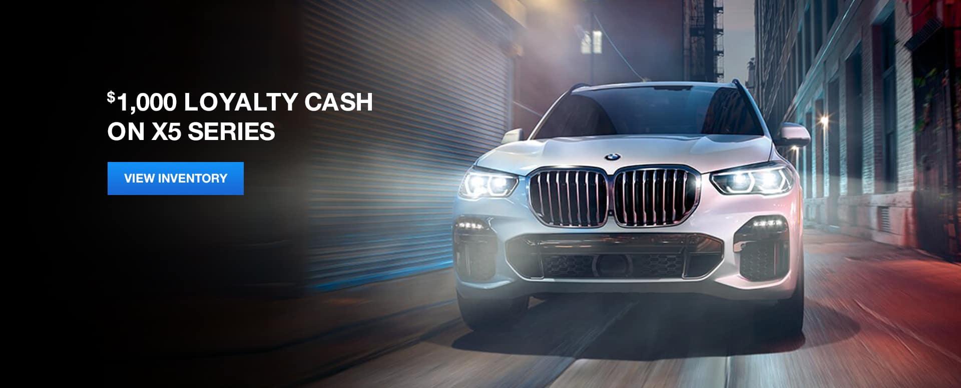 X5 Series Loyalty Cash Offer