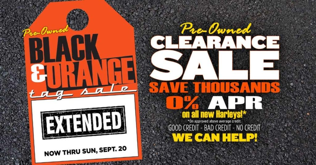 Black & Orange Pre-Owned Tag Sale or 0 APR On All New Harleys