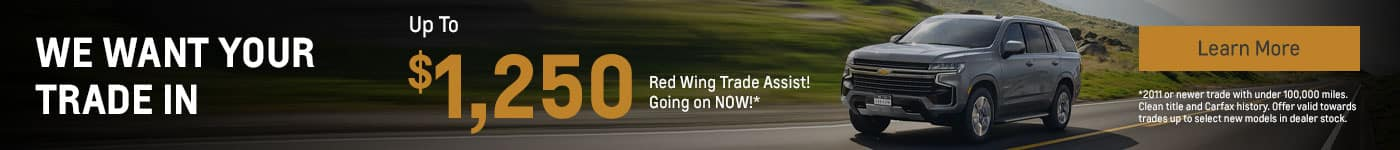 $1250 Red Wing Trade Assist! Going on NOW!*