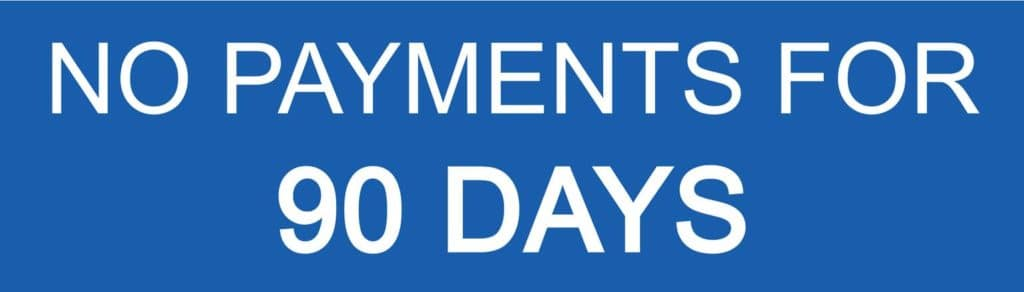 No Payments for 90 Days - Deferred Payments