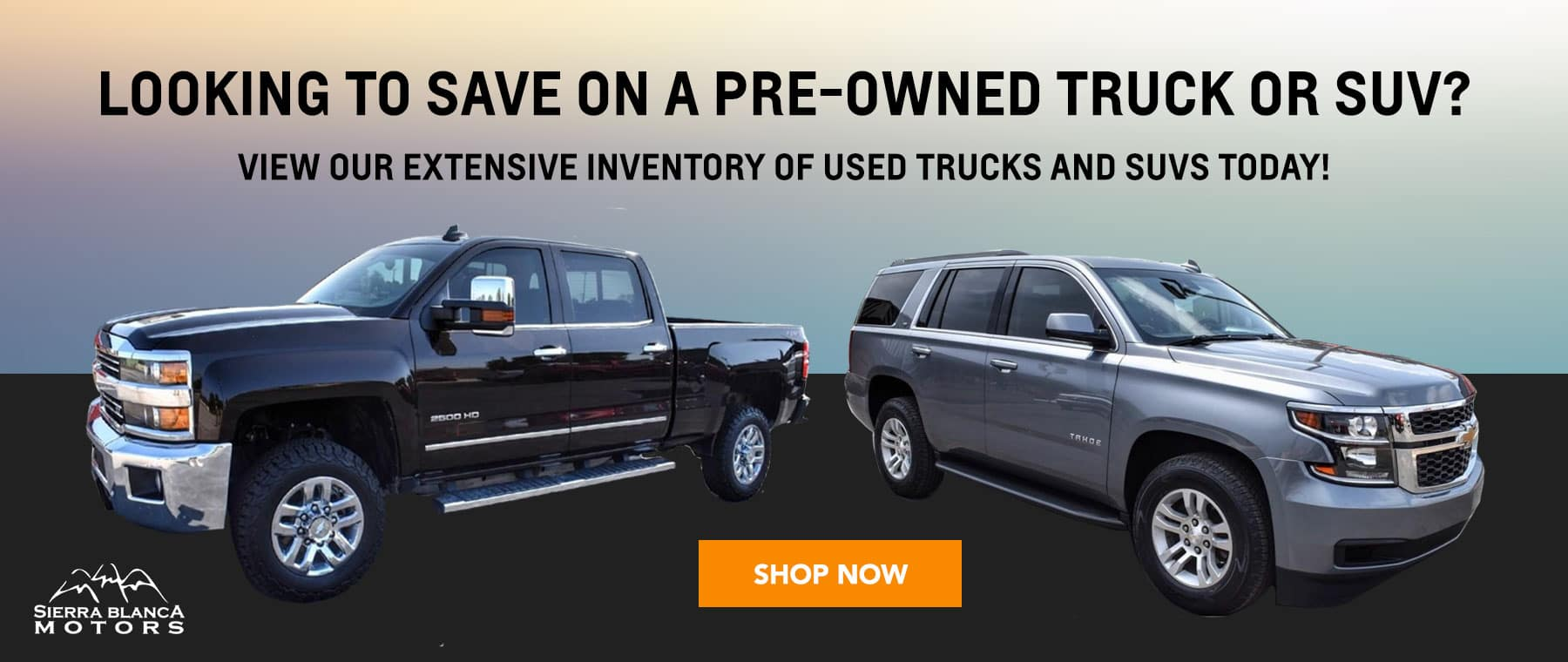 Save on a pre-owned truck or SUV!