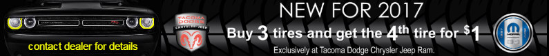 buy 3 tires and get the 4th tire for $1 at Tacoma Dodge Chrysler Jeep Ram in Washington