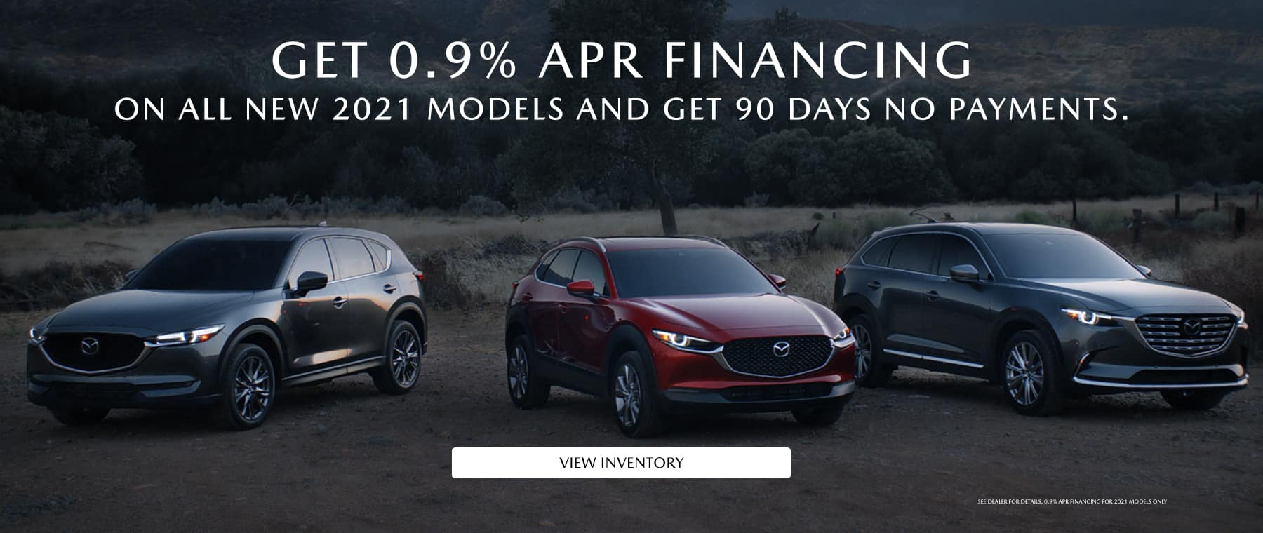 Get 0.9% APR financing on all new 2021 models