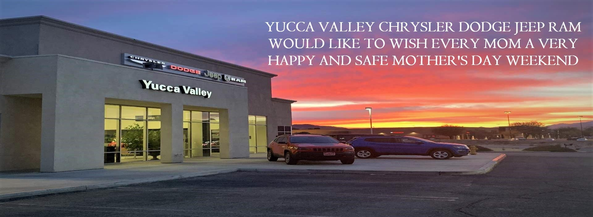 MOHERS DAY YUCCA VALLEY CHRYSLER DODGE JEEP RAM